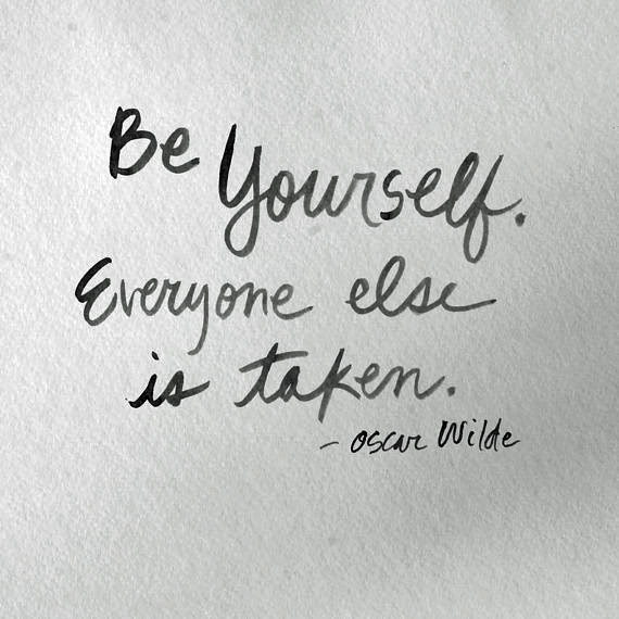Be Yourself Everyone Else Is Taken Dawn Productions