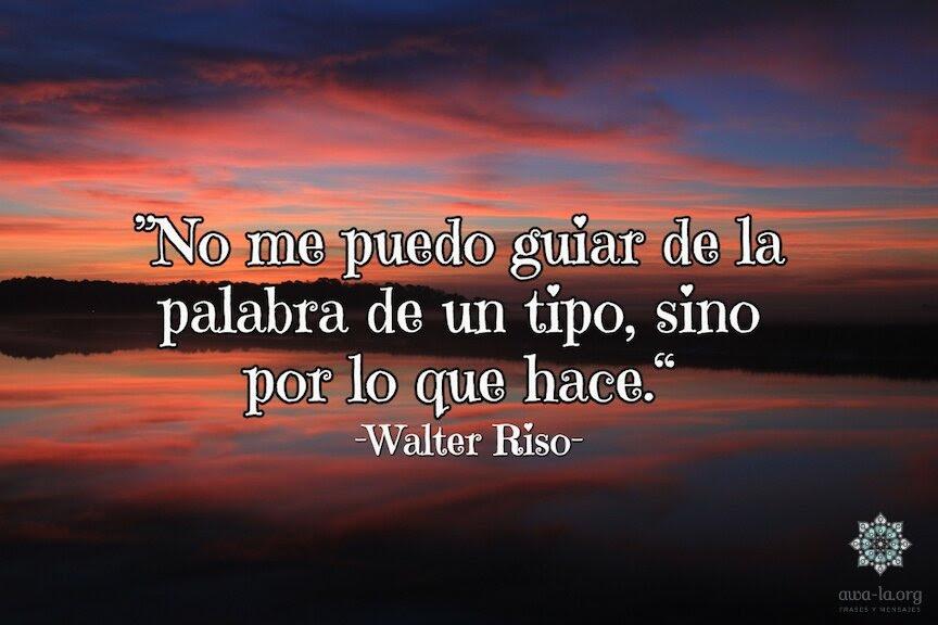 Frases Y Mensajes De Walter Riso De Amor Bonitas Y Sobre La Vida