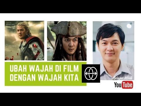 Cara Mengubah Wajah Di Film Dengan Wajah Kita