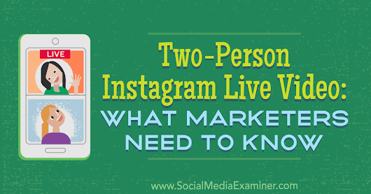 Two-Person Instagram Live Video: What Marketers Need to Know : Social Media Examiner