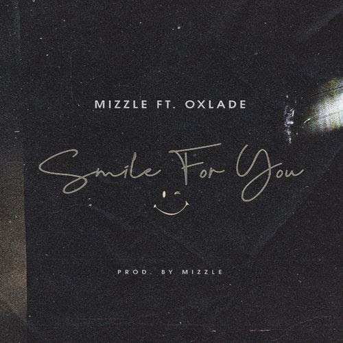 [Mp3] MiZZle ft. Oxlade – Smile For You