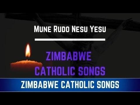 Zimbabwe Catholic Shona Songs - Mune Rudo Nesu Yesu