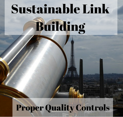Sustainable Link Building: Proper Quality Controls