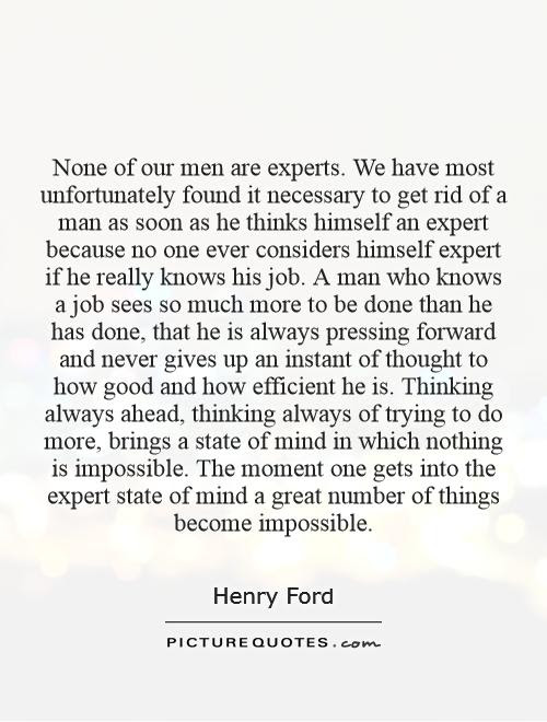 None Of Our Men Are Experts We Have Most Unfortunately Found It