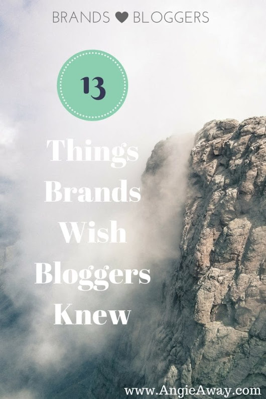 13 Things Brands Want Bloggers to Know - Angie Away