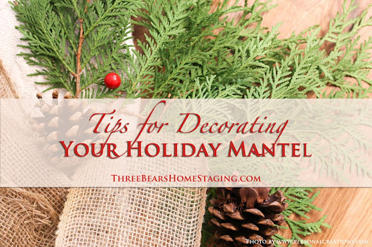 Tips for Decorating Your Holiday Mantel