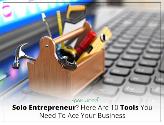 Solo Entrepreneur? Here Are 10 Tools You Need To Ace Your Business