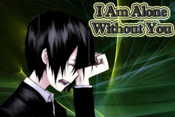 I Am Alone Without U Dying 2 Meet U Home Facebook