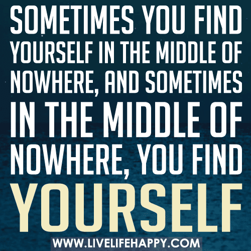 Sometimes You Find Yourself Live Life Happy