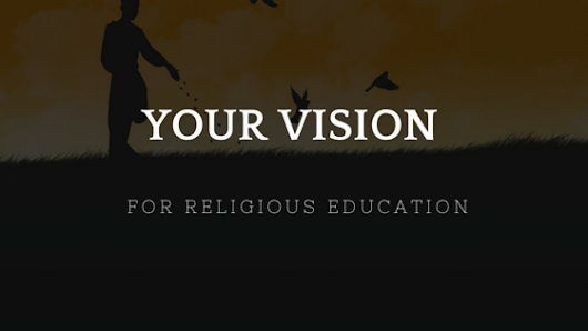 What Is Your Vision For The Future Of Religious Education? | The Religion Teacher | Catholic Religious Education