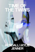 Title: Time of the Twins: The Story of Lex and Livia, Author: Kendall Jenner