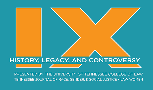 Title IX: History, Legacy, and Controversy | University of Tennessee College of Law