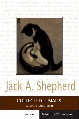 The Collected E-Mail Correspondence of Jack A. Shepherd 2006-2008