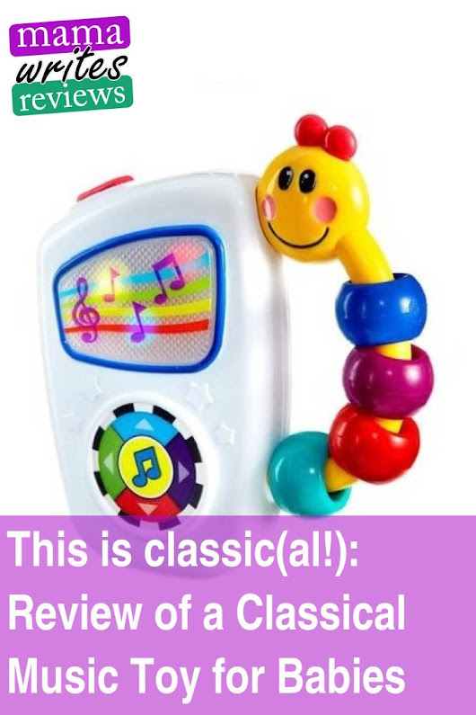 This is classic(al!): Review of a Classical Music Toy for Babies