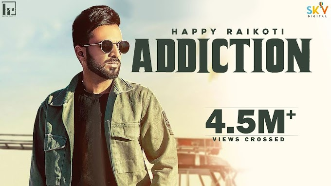 ADDICTION LYRICS - HAPPY RAIKOTI