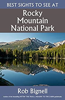 Amazon.com: Best Sights to See at Rocky Mountain National Park eBook: Rob Bignell: Kindle Store