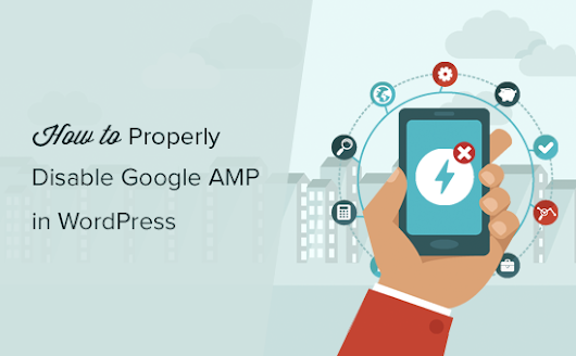 How to Properly Disable Google AMP in WordPress (Step by Step)