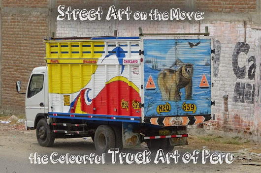 Street Art on the Move: the Colourful Truck Art of Peru | dare2go