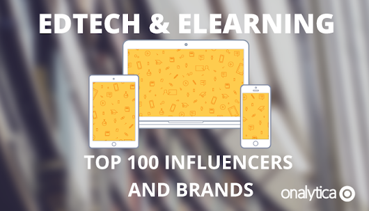 Edtech and Elearning: Top 100 Influencers and Brands