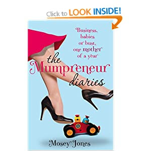 The Mumpreneur Diaries: Business, Babies or Bust - One Mother of a Year