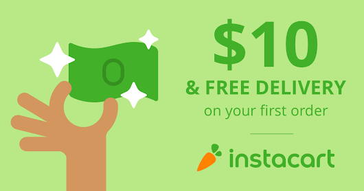 Instacart - $10 off and Free Grocery Delivery.