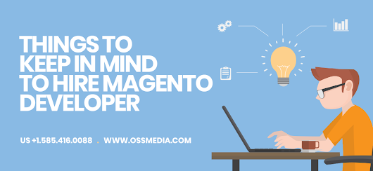 Things to keep in mind to hire Magento developer | OSSMedia