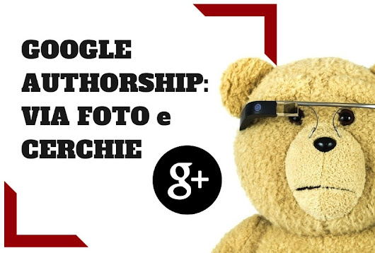Google Authorship e Rich Snippets: via foto e Cerchie Google Plus!