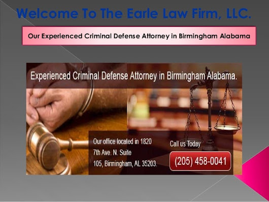 Criminal Defense Attorney Birmingham AL | Earle Law Firm