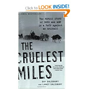 The Cruelest Miles: The Heroic Story of Dogs and Men in a Race Against an Epidemic