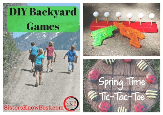 DIY Backyard Games from Sisters Know Best - Get Outside!