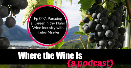 Pursuing a Career in the Idaho Wine Industry | An Interview