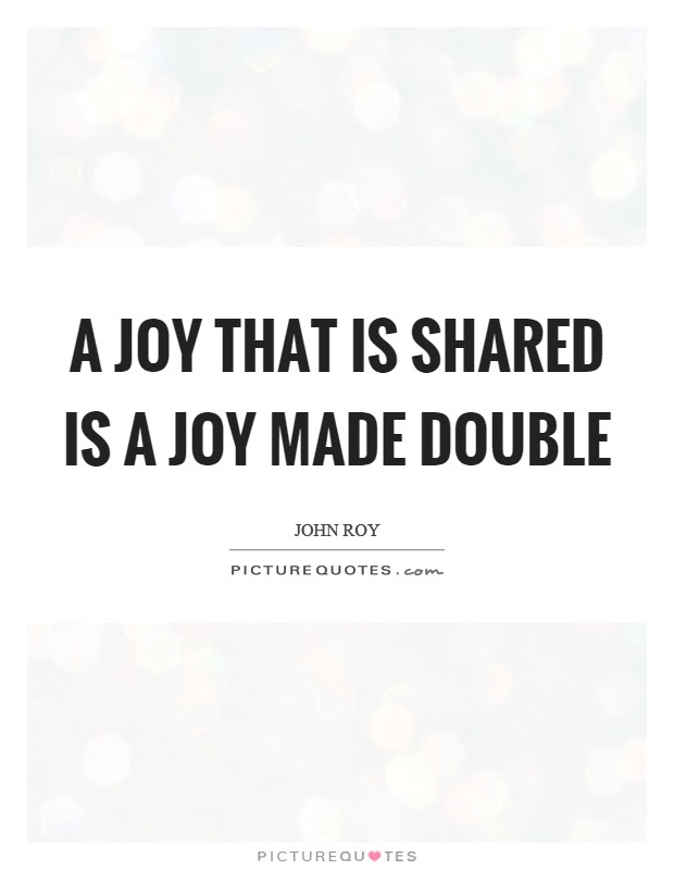 A joy that is shared is a joy made double  Picture Quotes