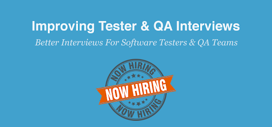 How We Improve Software Tester & QA Interviews