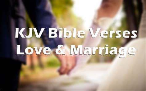 20 King James Bible Verses About Love and Marriage