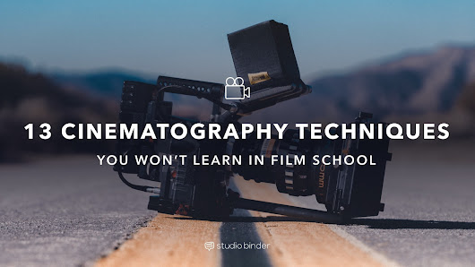 13 Cinematography Techniques You Won't Learn in Film School