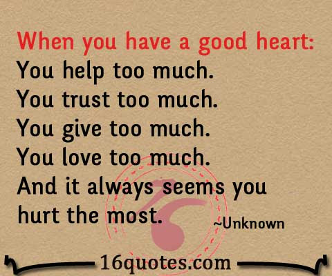 16quotes.com/wp-content/uploads/2013/03/When-you-have-a-good-heart.jpg