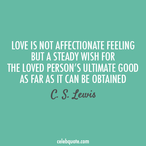 C S Lewis Quote About Love Feelings Affection Cq