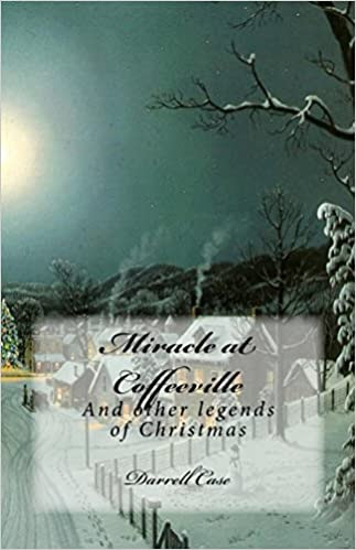 Miracle at Coffeeville and Other Legends of Christmas