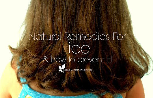 Natural Remedies For Lice & How To Prevent It - Raising Generation Nourished