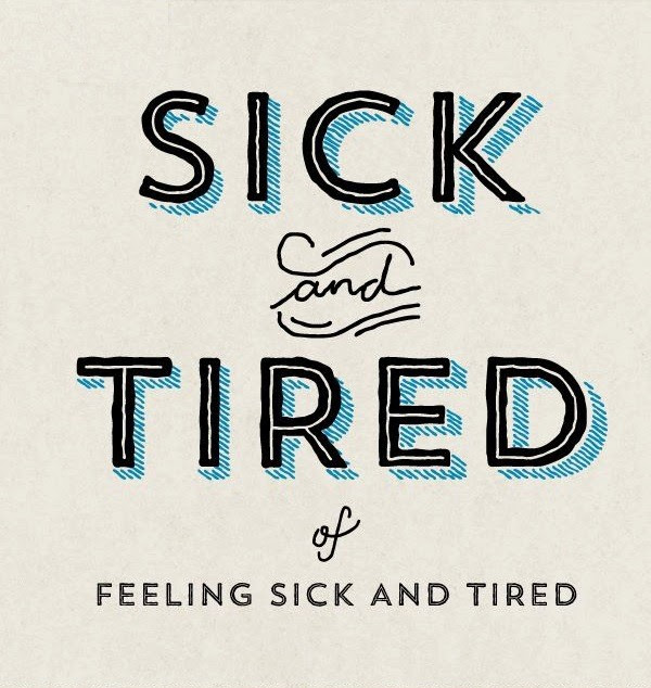 Sick And Tired Quotes Sayings Sick And Tired Picture Quotes