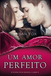 Um Amor Perfeito, Susan Fox, Única Editora, romance, livro, capa, sinopse