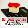 Bridge Loans: Making Two Mortgages Work - How do Bridge Loans Work
