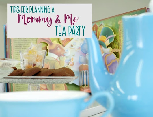 Planning a Mommy and Me Tea Party