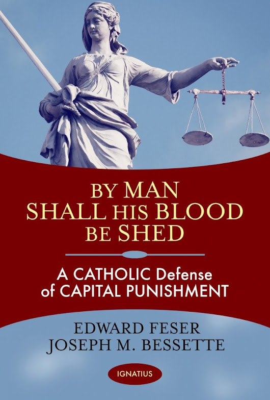 Book Review: By Man Shall His Blood Be Shed: A Catholic Defense of Capital Punishment - OnePeterFive