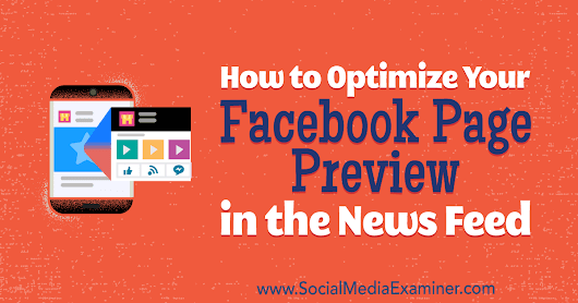 How to Optimize Your Facebook Page Preview in the News Feed : Social Media Examiner