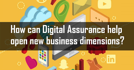 How Can Digital Assurance Help Open New Business Dimensions?