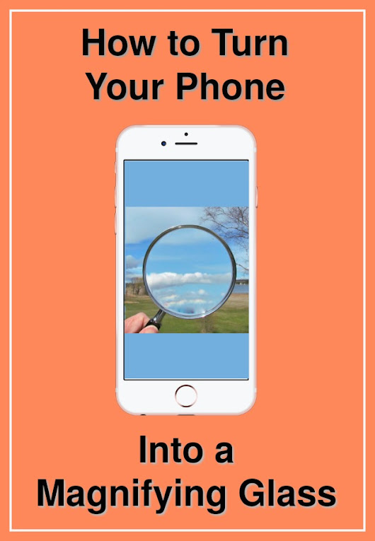 How to Use Your Phone as a Magnifying Glass