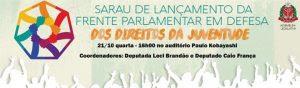 Assembleia realiza sarau de lançamento da Frente Parlamentar pelos Direitos da   Juventude