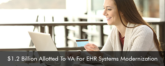 $1.2 Billion Allotted To VA For EHR Systems Modernization