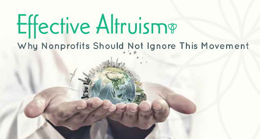 Effective Altruism: Why Nonprofits Should Not Ignore This Movement | Epstein Creative Group | Branding, Marketing, Graphic Design, Web Design, Logo Design | Rockville MD, Washington DC